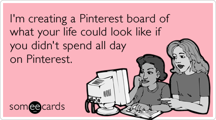 pinterest-board-friend-wasting-life-online-friendship-ecards-someecards